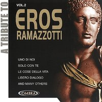 A Tribute To Eros Ramazzotti — The Coverbeats