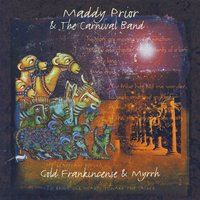 Gold, Frankincense & Myrrh — Maddy Prior & The Carnival Band