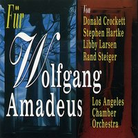 Los Angeles Chamber Orchestra – für Wolfgang Amadeus — Los Angeles Chamber Orchestra, Donald Crockett