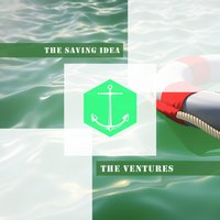 The Saving Idea — The Ventures