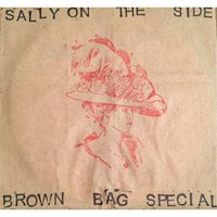Brown Bag Special — Sally On the Side