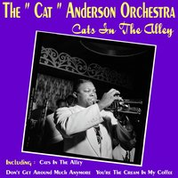 "Cats in the Alley — The ""Cat"" Anderson Orchestra"