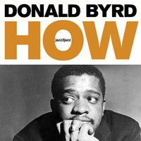 How - Strings and Feelings — Donald Byrd, Donald Byrd And 125th Street, N.Y.C.