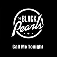 Call Me Tonight — The Black Pearls