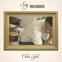 Soy (Reloaded) — Chris Syler