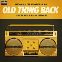 Old Thing Back — The Notorious B.I.G., Matoma, Matoma & The Notorious B.I.G