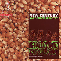 Home Grown: Commissinos Volume 1 — New Century Saxophone Quartet