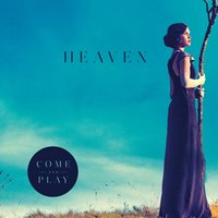 Heaven — Come and Play