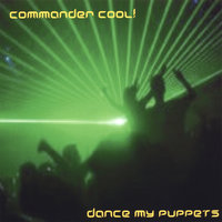 Dance My Puppets — Commander Cool!