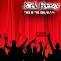 KULT Records Presents : This Is the Dramaaah — Nick Harvey