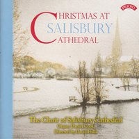 Christmas at Salisbury - Christmas Carols — Salisbury Cathedral Choir (Boy Choristers and Men)|Daniel Cook
