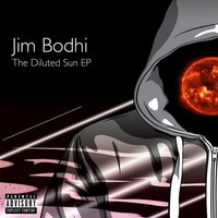 The Diluted Sun EP — Jim Bodhi