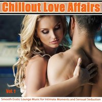Chillout Love Affairs Vol. 1 — сборник