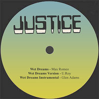Wet Dreams / Wet Dreams Version / Wet Dreams Instrumental — Max Romeo, U Roy, Glen Adams