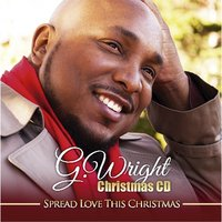 Spread Love This Christmas — G. Wright