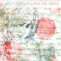 I Am the Rain — Chely Wright