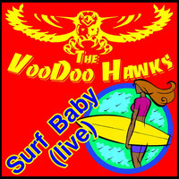 Surf Baby — The Voodoo Hawks