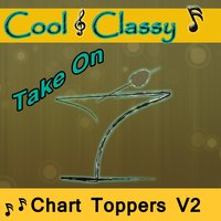 Cool & Classy: Take On Charter Toppers, Vol. 2 — Cool & Classy