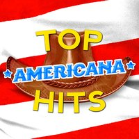 Top Americana Hits — American Country Hits, Top Country All-Stars, American Country Hits|Country Music|Top Country All-Stars