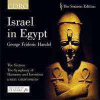 Israel In Egypt  (George Frideric Handel) — The Sixteen and Harry Christophers