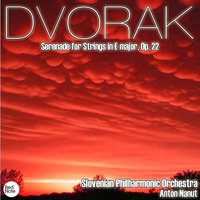 Dvorak: Serenade for Strings in E major, Op. 22 — Slovenian Philharmonic Orchestra & Anton Nanut