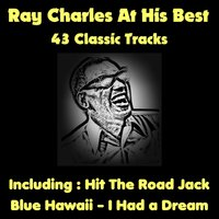 Ray Charles At His Best (43 Classic Tracks) — Ray Charles