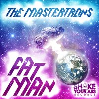 Fat Man — The Mastertrons