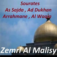 Sourates As Sajda, Ad Dukhan, Arrahmane, Al Waqia — Zemri Al Malisy