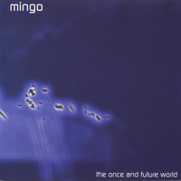the once and future world — Mingo