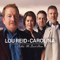 Callin' Me Back Home — Lou Reid & Carolina
