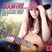 Country Classic Way, Vol. 5 — сборник