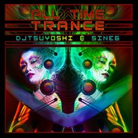 All Time Trance - EP — Tsuyoshi feat. SINE6