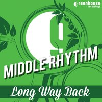 Long Way Back — Middle Rhythm