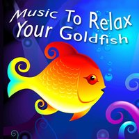 Music to Relax Your Goldfish — сборник