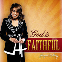 God Is Faithful — Jennifer Holliday
