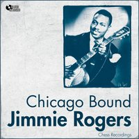 Chicago Bound — Jimmy Rogers