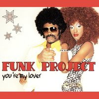 You're My Lover — Funk Project