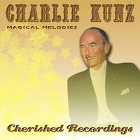 Magical Melodies — Charlie Kunz