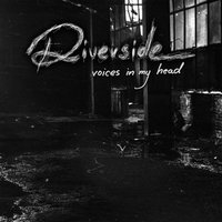 Voices In My Head — Riverside