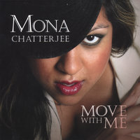 Move With Me — Mona Chatterjee