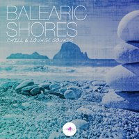 Balearic Shores - Chill & Lounge Sounds — сборник