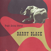 Tragic Animal Stories — Barry Black