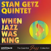 When Jazz Was King — Stan Getz Original