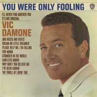 You Were Only Fooling — Vic Damone