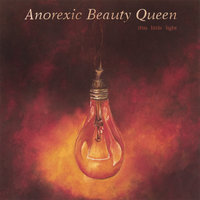 This Little Light — Anorexic Beauty Queen