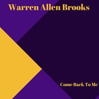 Come Back to Me — Warren Allen Brooks, Aadrian