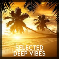 Selected Deep Vibes — сборник