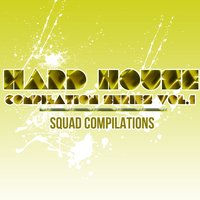 Hard House Compilation Series Vol. 1 — сборник