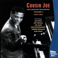 The Complete Recordings, Vol. 3 (1947 - 1955) — Joe Thomas, Sam Price, Dave Bartholomew, Cousin Joe, Lee Allen, Freddie Kohlman