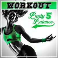 Workout - Body Balance, Vol. 5 — сборник